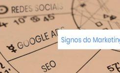 Quais seriam os 12 signos do Marketing Digital? A Good Ads pensou sobre isso