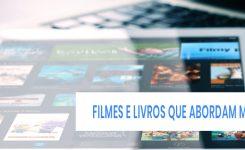 5 livros e 5 filmes que vão te ensinar muito sobre Marketing Digital