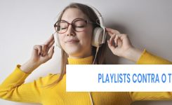 As 3 Playlists que te salvam do tédio em épocas como a de Coronavírus ou Covid-19
