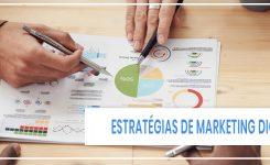 Estratégias de marketing digital que você deve adotar no seu negócio