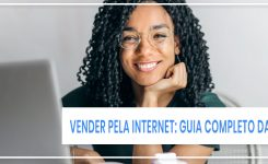 Como vender pela Internet investindo pouco: o guia para o sucesso da sua loja online